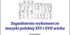 2020_12_17 - afisz: Warsztaty dla organistów - Zagadnienia wykonawcze muzyki polskiej XVI i XVII wieku, prowadzący: prof. dr hab. Marcin Szelest
